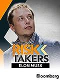 Risk Takers: Elon Musk - Bloomberg