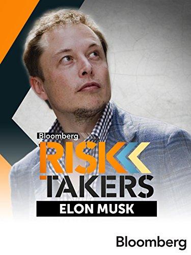 Risk Takers  Elon Musk   Bloomberg