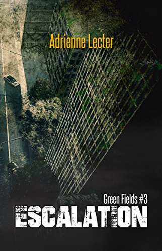 Escalation: Green Fields #3 by [Lecter, Adrienne]