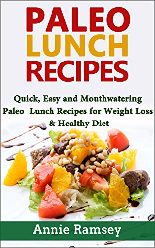 Paleo Lunch Recipes Mouthwatering Beginners ebook
