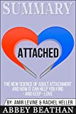Summary: Attached: The New Science of Adult Attachment and How It Can Help You Find - And Keep - Love