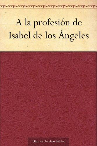 a-la-profesin-de-isabel-de-los-ngeles-spanish-edition
