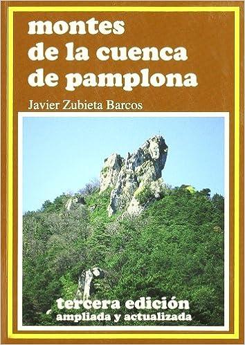 Montes De La Cuenca De Pamplona - 3ª Edic. Ampliada ...