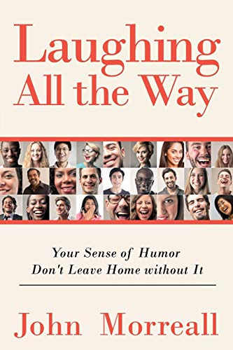 Laughing All The Way: Your Sense of Humor Don't Leave Home Without It