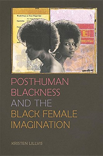 Search : Posthuman Blackness and the Black Female Imagination