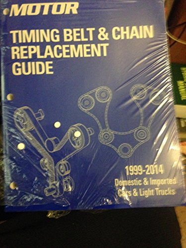Motor Timing Belt & Chain Replacement Guide 1999-2014
