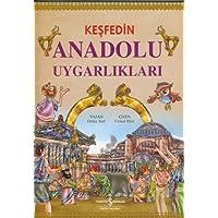 Anadolu Uygarlıkları: Keşfedin