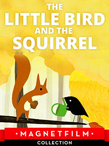 The little Bird and the Squirrel (And Bird Squirrel)