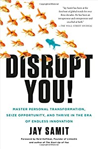 Disrupt You!: Master Personal Transformation, Seize Opportunity, and Thrive in the Era of Endless Innovation from Flatiron Books