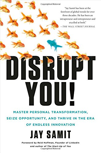 Disrupt You!: Master Personal Transformation, Seize Opportunity, and Thrive in the Era of Endless Innovation [Jay Samit] (Tapa Dura)