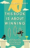 This Book Is about Winning, Josiah Harry, 1483980812