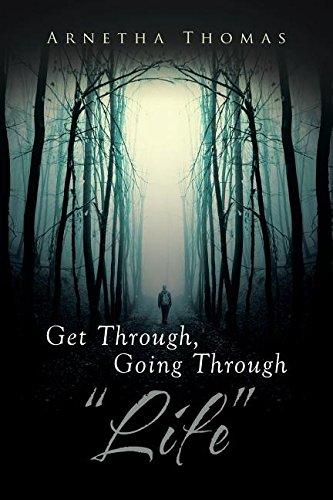 Get Through, Going through Life