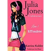 Julia Jones - L'adolescence Livre 1 Effondrée (French Edition)