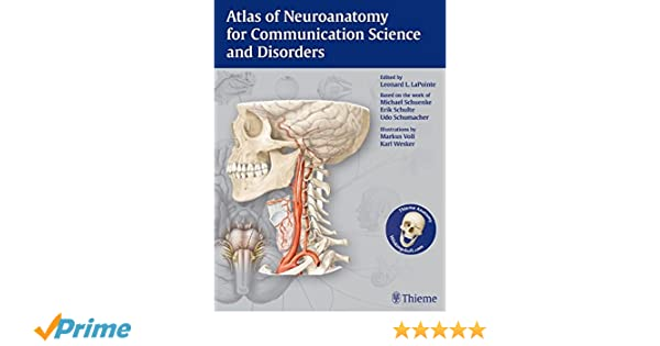 Atlas of Neuroanatomy for Communication Science and Disorders ...
