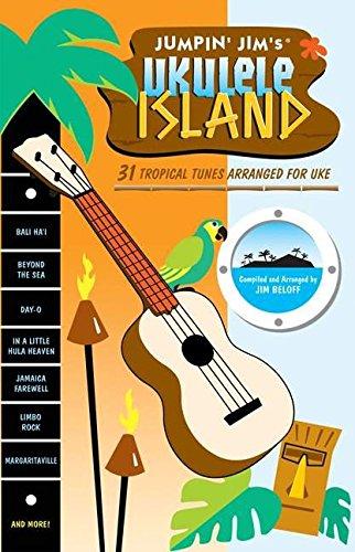 Jumpin' Jim's Ukulele Island: 31 Tropical Tunes Arranged For Uke (Fretted)