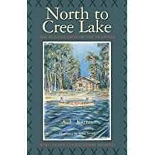 North to Cree Lake by A L Karras (2015-02-20)