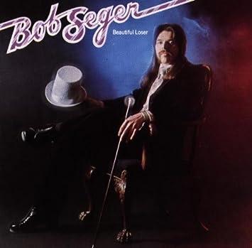 BOB LOSER SEGER BEAUTIFUL MUSICA BAIXAR