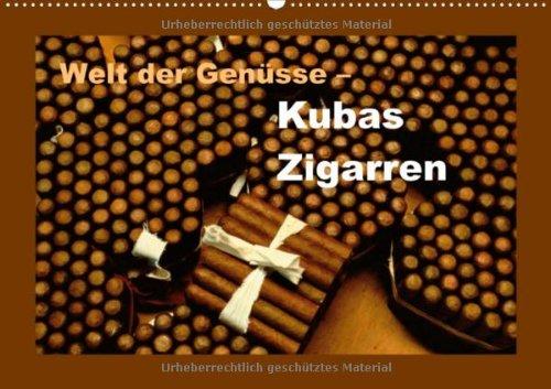 Welt der Genüsse - Kubas Zigarren (Wandkalender 2013 DIN A3 quer): Wie das Wahrzeichen Kubas entsteht (Monatskalender, 14 Seiten)