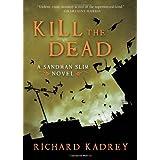 Kill the Dead: A Sandman Slim Novel ~ Richard Kadrey