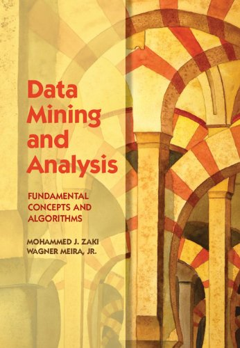 Data Mining and Analysis: Fundamental Concepts and Algorithms by Mohammed J. Zaki , Wagner Meira Jr., Publisher : Cambridge University Press