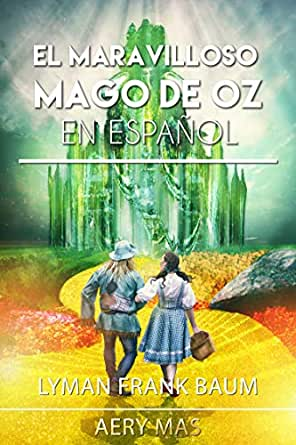 El Maravilloso Mago de OZ en Español: The Wonderful Wizard of OZ ...