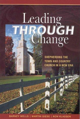 By Barney Wells/Martin Guise/Ron Klass - Leading Through Change (2005-09-30) [Paperback] PDF