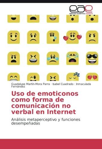 Download Uso de emoticonos como forma de comunicación no verbal en Internet: Análisis metaperceptivo y funciones desempeñadas (Spanish Edition) ebook