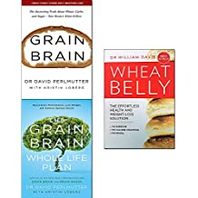 Grain brain, whole life plan and wheat belly effortless health and weight-loss solution 3 books collection set