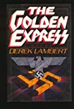 The Golden Express, Derek Lambert, 0812829719