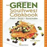 Green Southwest Cookbook: Fresh, Zesty, Sustainable