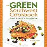 The Green Southwest Cookbook, Janet E. Taylor, 1933855525