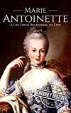 #4: Marie Antoinette: A Life From Beginning to End