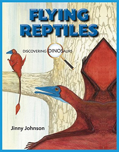 Flying Reptiles (Discovering Dinosaurs)