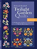 Twilight Garden Quilts, Deborah Kemball, 1607054825