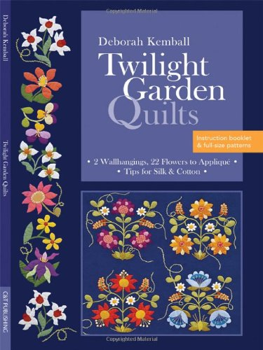 Twilight Garden Quilts: 2 Wallhangings, 22 Flowers to Appliqué - Tips for Silk & Cotton