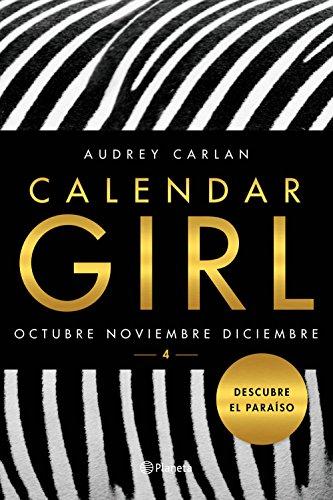Calendar Girl 4: Octubre. Noviembre. Diciembre (Spanish Edition)