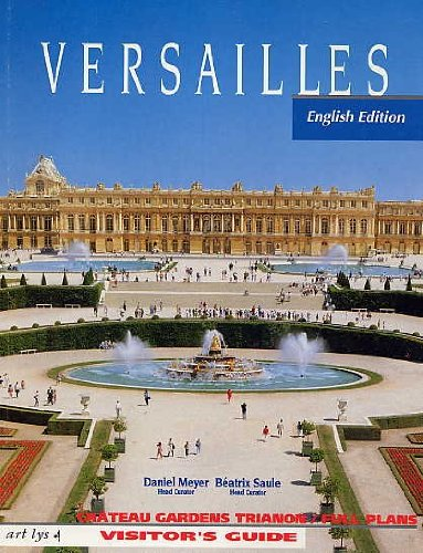 Marble Versailles - Versailles, Chateau, Gardens, Trianon, Full Plans. Visitor's Guide