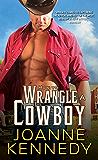 How to Wrangle a Cowboy (Cowboys of Decker Ranch Book 3)