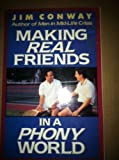 Making Real Friends in a Phony World, Jim Conway, 0310548411
