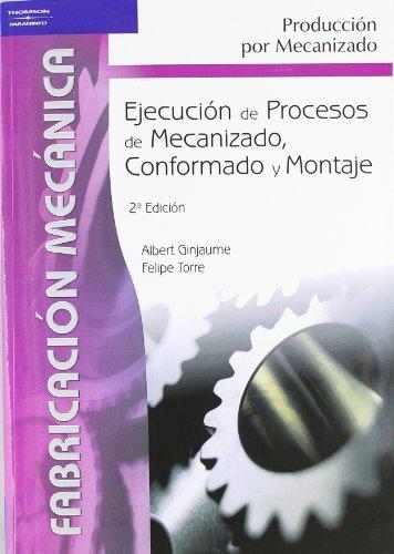 Descargar Libro Ejecución De Procesos De Mecanizado, Conformado Y Montaje Albert Ginjaume Pujadas