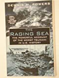 The Raging Sea, Dennis M. Powers, 075679921X
