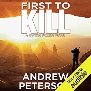 First to Kill Audiobook by Andrew Peterson Narrated by Dick Hill