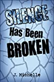 Silence Has Been Broken, J. Michelle, 1608131068