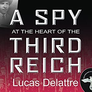 A Spy at the Heart of the Third Reich Audiobook