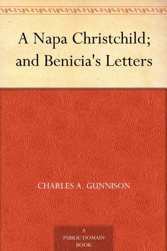 Napa Letter - A Napa Christchild; and Benicia's Letters