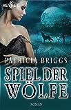 Spiel der Wölfe (Alpha & Omega, Band 2)