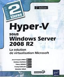 Hyper-V sous Windows server 2008 R2 : La solution de virtualisation Microsoft