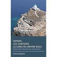 Sifnos. Les sentiers le long du Grand Bleu: Randonnées Culturelles aux Iles Grecques (French Edition)