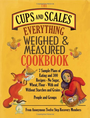 The Cups & Scales Everything Weighed & Measured Cookbook by Brand: Partnerships for Community