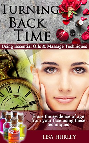 ing Essential Oils for a Super Smooth Complexion: Using Essential Oils with Massage Techniques For an Amazing Complexion (Truth About Anti-Aging and Wrinkle Removal Book 1) ()